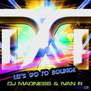 DJ Madness, Ivan R 歌手頭像