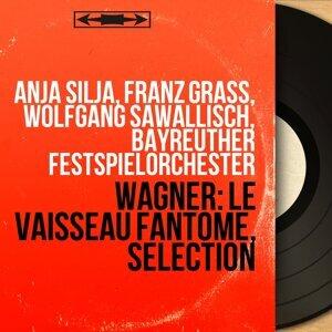 Anja Silja, Franz Grass, Wolfgang Sawallisch, Bayreuther Festspielorchester 歌手頭像