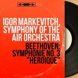Igor Markevitch, Symphony of the Air Orchestra 歌手頭像