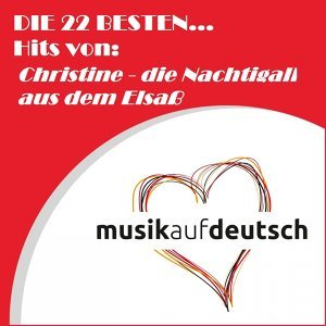 Christine - die Nachtigall aus dem Elsaß 歌手頭像