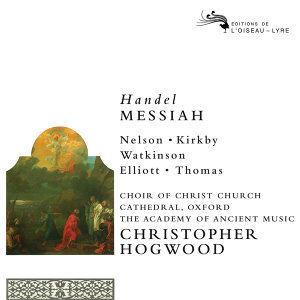 Christopher Hogwood,Judith Nelson,Choir of Christ Church Cathedral, Oxford,Emma Kirkby,Carolyn Watkinson,The Academy of Ancient Music,David Thomas,Paul Elliot 歌手頭像