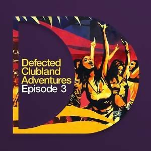 Defected Clubland Adventures : Episode Three 歌手頭像
