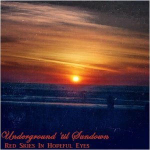 Underground 'til Sundown 歌手頭像