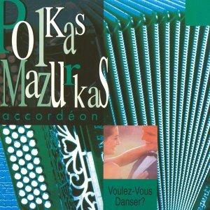 Voulez-vous danser ? Polkas mazurkas accordéon 歌手頭像