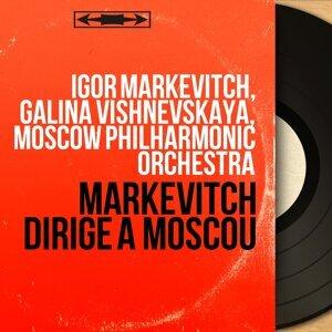 Igor Markevitch, Galina Vishnevskaya, Moscow Philharmonic Orchestra 歌手頭像