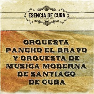 Orquesta Pancho el Bravo, Orquesta Musica Moderna de Santiago de Cuba 歌手頭像