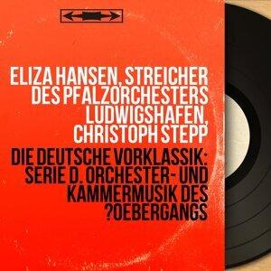 Eliza Hansen, Streicher des Pfalzorchesters Ludwigshafen, Christoph Stepp 歌手頭像