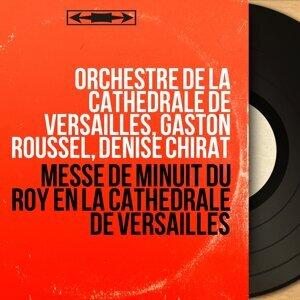 Orchestre de la cathédrale de Versailles, Gaston Roussel, Denise Chirat 歌手頭像