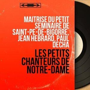 Maîtrise du Petit Séminaire de Saint-Pé-de-Bigorre, Jean Hebrard, Paul Décha 歌手頭像