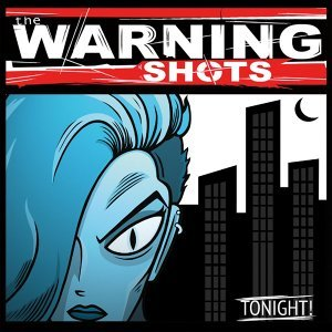 The Warning Shots 歌手頭像