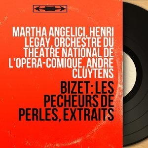 Martha Angelici, Henri Legay, Orchestre du Théâtre national de l'Opéra-Comique, André Cluytens 歌手頭像