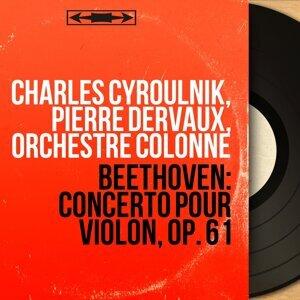 Charles Cyroulnik, Pierre Dervaux, Orchestre Colonne 歌手頭像