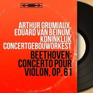 Arthur Grumiaux, Eduard van Beinum, Koninklijk Concertgebouworkest 歌手頭像