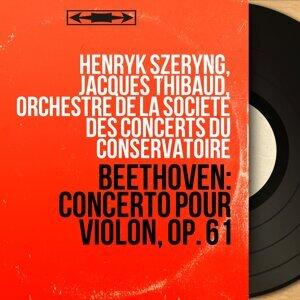 Henryk Szeryng, Jacques Thibaud, Orchestre de la Société des concerts du Conservatoire 歌手頭像