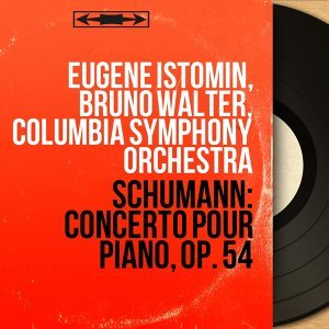 Eugene Istomin, Bruno Walter, Columbia Symphony Orchestra