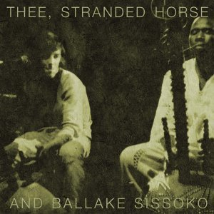 Thee Stranded Horse And Ballake Sissoko 歌手頭像
