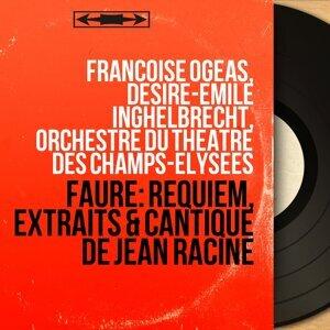 Françoise Ogéas, Désiré-Émile Inghelbrecht, Orchestre du Théâtre des Champs-Elysées 歌手頭像