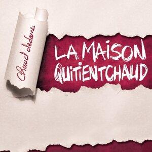 La Maison Quitientchaud 歌手頭像