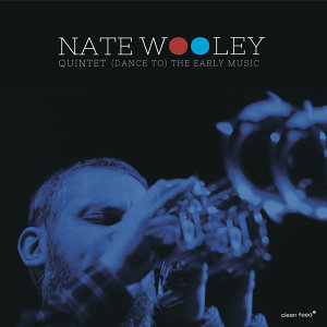 Nate Wooley Quintet 歌手頭像