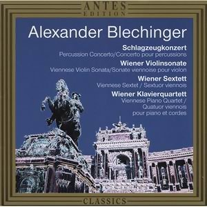 Alexander Blechinger: Schlagzeugkonzert/Wiener Violinsonate/Wiener Sextett/Wiener Klavierquartett 歌手頭像