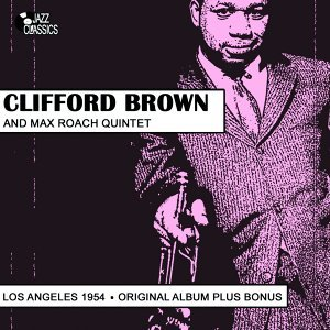Clifford Brown, Max Roach Quintet
