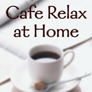 Cafe Relax at HOME・・・ 歌手頭像