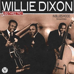 Willie Dixon and Big Three Trio 歌手頭像