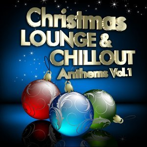 Christmas Lounge & Chill Out Anthems, Vol.1 歌手頭像