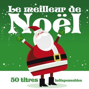 Le Meilleur de Noël: 50 titres indispensables 歌手頭像
