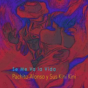 Pachito Alonso y sus kini kini 歌手頭像