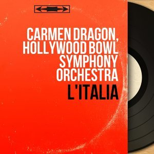 Carmen Dragon, Hollywood Bowl Symphony Orchestra 歌手頭像