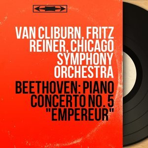 Van Cliburn, Fritz Reiner, Chicago Symphony Orchestra 歌手頭像