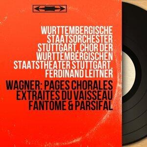 Württembergische Staatsorchester Stuttgart, Chor der Württembergischen Staatstheater Stuttgart, Ferdinand Leitner 歌手頭像