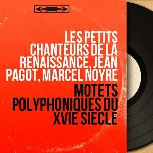 Les Petits Chanteurs de la Renaissance, Jean Pagot, Marcel Noyre 歌手頭像