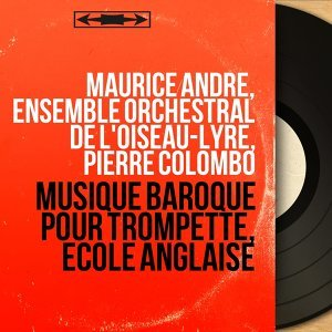Maurice André, Ensemble orchestral de l'Oiseau-lyre, Pierre Colombo 歌手頭像