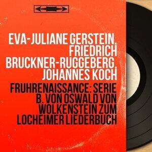 Eva-Juliane Gerstein, Friedrich Brückner-Rüggeberg, Johannes Koch 歌手頭像