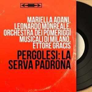 Mariella Adani, Leonardo Monreale, Orchestra dei Pomeriggi musicali di Milano, Ettore Gracis 歌手頭像