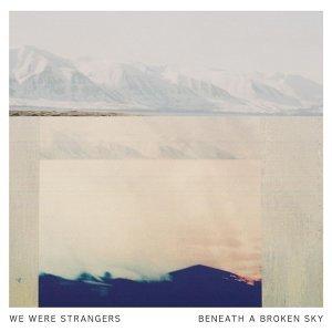 We Were Strangers 歌手頭像
