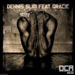 Dennis Slim, Gracie 歌手頭像