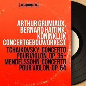 Arthur Grumiaux, Bernard Haitink, Koninklijk Concertgebouworkest 歌手頭像