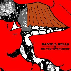 David F. Bello & His God-Given Right 歌手頭像