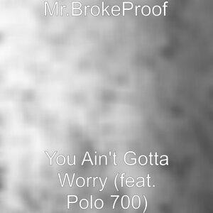 Mr.BrokeProof 歌手頭像