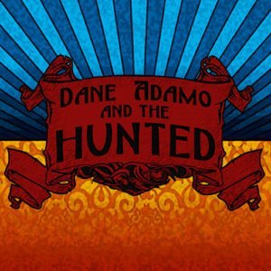 Dane Adamo and the Hunted 歌手頭像