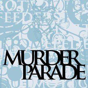 Murder Parade 歌手頭像