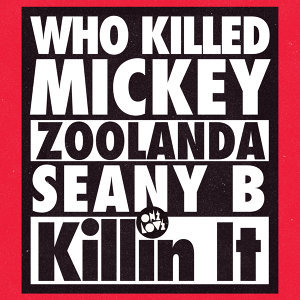 Who Killed Mickey, Zoolanda, Seany B