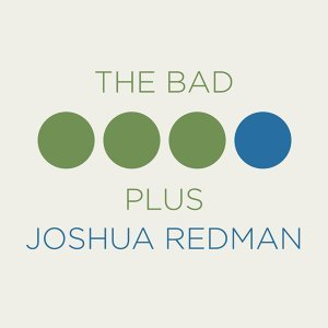 Joshua Redman, The Bad Plus 歌手頭像