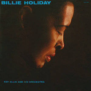 Billie Holiday,Ray Ellis And His Orchestra 歌手頭像