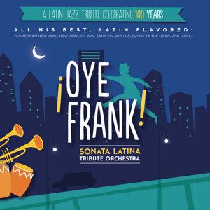 ¡Oye Frank! Sonata Latina Tribute Orchestra 歌手頭像