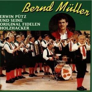 Bernd Muller, Erwin Pütz und seine original fidelen Holzhacker 歌手頭像