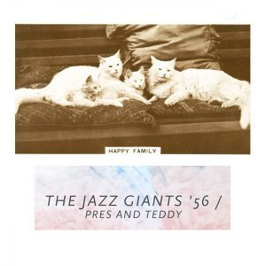 The Jazz Giants '56, Pres And Teddy 歌手頭像